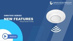 GWN7600_Overview_Firmware_Highlights_Webinar_Slides_thumbnail